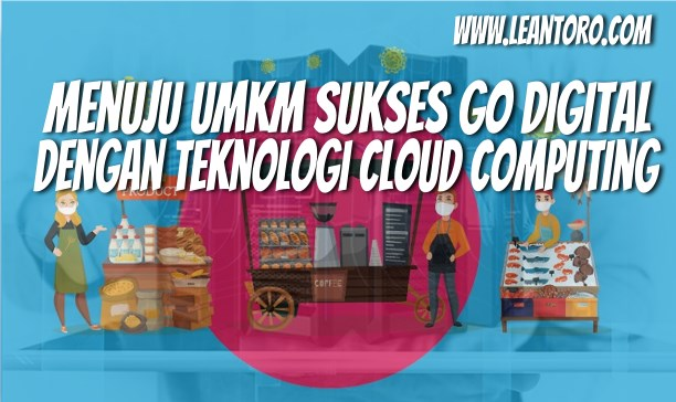 Menuju UMKM Sukses Go Digital dengan Teknologi Cloud Computing